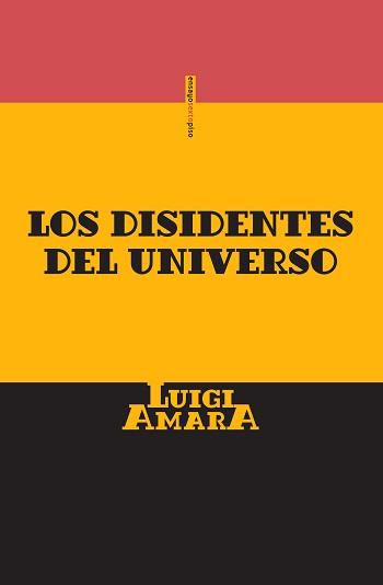 Los disidentes del universo