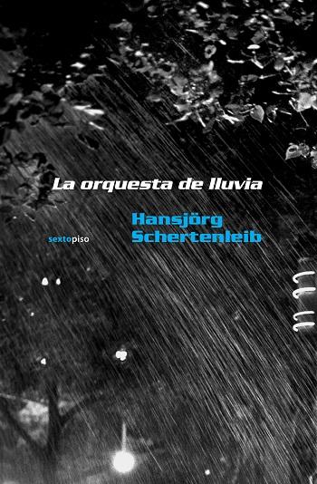 La orquesta de lluvia