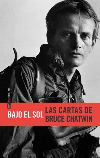 Bajo el sol: Las cartas de Bruce Chatwin