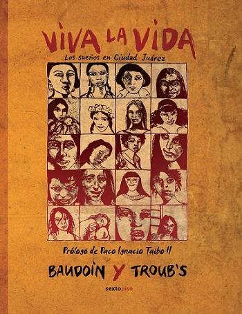 Viva la vida. Los sueños en Ciudad Juárez