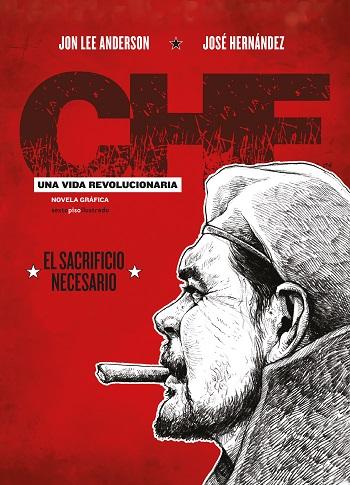 che-una-vida-revolucionaria-libro-3-el-sacrificio-necesario