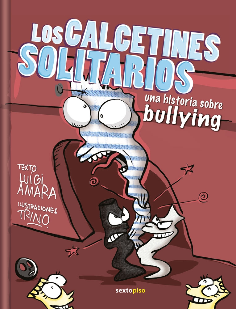Los calcetines solitarios. Una historia sobre bullying
