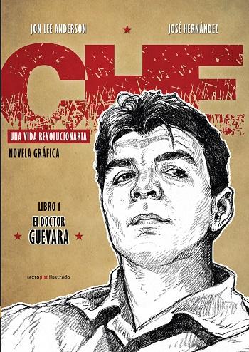 Che Guevara. Una vida revolucionaria, Libro1