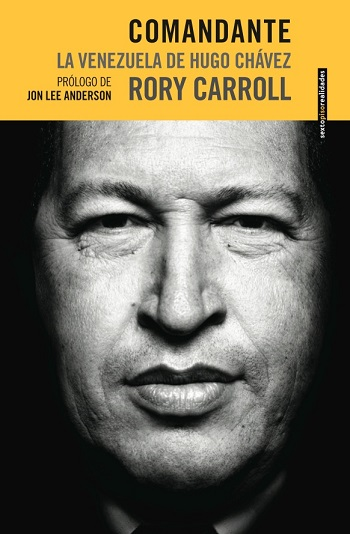 Comandante: La Venezuela de Hugo Chávez