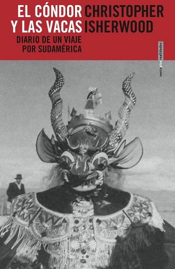 El cóndor y las vacas: Diario de un viaje por Sudamérica