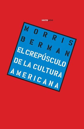 El crepúsculo de la cultura americana
